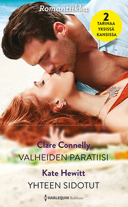 Connelly, Clare - Valheiden paratiisi / Yhteen sidotut, e-kirja