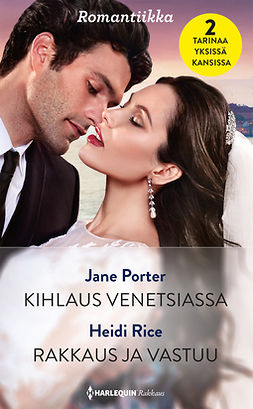 Porter, Jane - Kihlaus Venetsiassa / Rakkaus ja vastuu, e-kirja