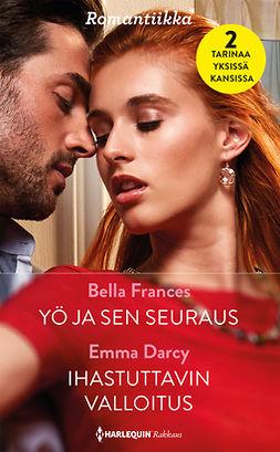 Darcy, Emma - Yö ja sen seuraus / Ihastuttavin valloitus, e-kirja