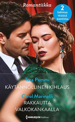Marinelli, Carol - Käytännöllinen kihlaus / Rakkautta valkokankaalla, ebook