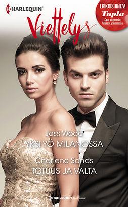 Sands, Charlene - Yksi yö Milanossa / Totuus ja valta, e-kirja