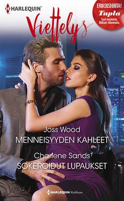 Sands, Charlene - Menneisyyden kahleet / Sokeroidut lupaukset, ebook