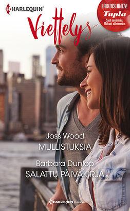 Dunlop, Barbara - Mullistuksia / Salattu päiväkirja, e-kirja