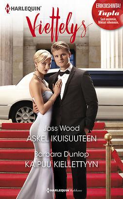 Dunlop, Barbara - Askel ikuisuuteen / Kaipuu kiellettyyn, e-kirja
