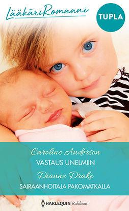 Anderson, Caroline - Vastaus unelmiin / Sairaanhoitaja pakomatkalla, e-kirja