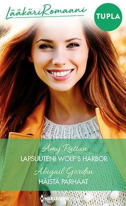 Gordon, Abigail - Lapsuuteni Wolf's Harbor / Häistä parhaat, e-kirja