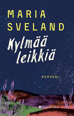 Sveland, Maria - Kylmää leikkiä, e-kirja