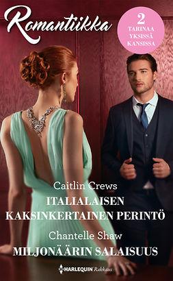Crews, Caitlin - Italialaisen kaksinkertainen perintö / Miljonäärin salaisuus, e-kirja