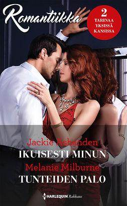Ashenden, Jackie - Ikuisesti minun / Tunteiden palo, e-kirja