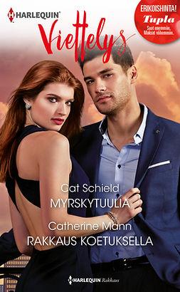 Mann, Catherine - Myrskytuulia / Rakkaus koetuksella, e-kirja