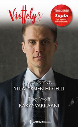 Bennett, Jules - Yllätyksien hotelli / Rakas varkaani, e-kirja