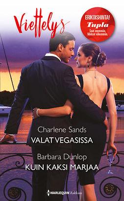 Dunlop, Barbara - Valat Vegasissa / Kuin kaksi marjaa, e-kirja