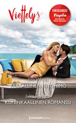 Bennett, Jules - Vaarallinen intohimo / Kuninkaallinen romanssi, ebook