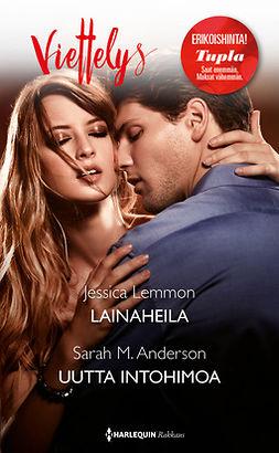 Anderson, Sarah M. - Lainaheila / Uutta intohimoa, e-kirja