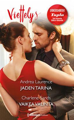 Laurence, Andrea - Jaden tarina / Vaikea valinta, e-kirja