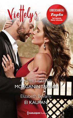Laurence, Andrea - Morganin tarina / Ei kaupan, e-kirja
