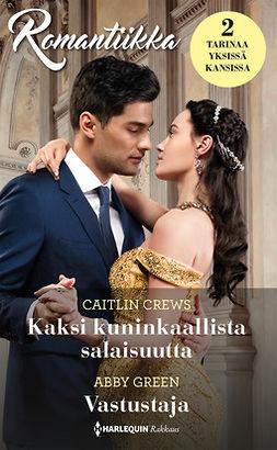 Crews, Caitlin - Kaksi kuninkaallista salaisuutta / Vastustaja, e-kirja