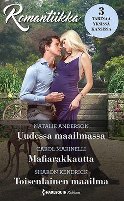 Anderson, Natalie - Uudessa maailmassa / Mafiarakkautta / Toisenlainen maailma, ebook