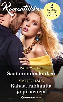 Collins, Dani - Saat minulta kaiken / Rahaa, rakkautta ja piruetteja, e-kirja