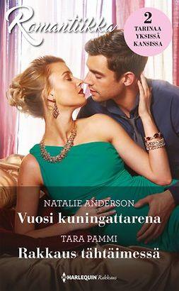 Anderson, Natalie - Vuosi kuningattarena / Rakkaus tähtäimessä, e-kirja