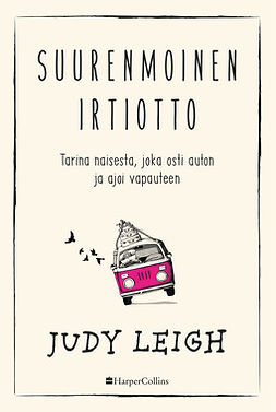 Leigh, Judy - Suurenmoinen irtiotto, e-kirja