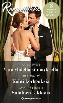 Hewitt, Kate - Vain yhdellä silmäyksellä / Kohti korkeuksia / Salainen rakkaus, e-kirja