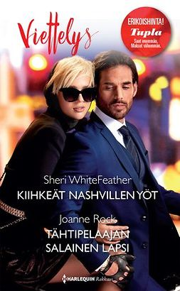 WhiteFeather, Sheri - Kiihkeät Nashvillen yöt / Tähtipelaajan salainen lapsi, ebook