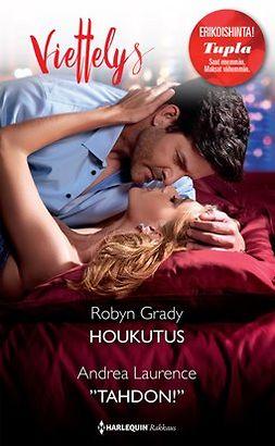 Grady, Robyn - Houkutus / Tahdon!, e-kirja
