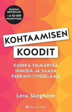 Skogholm, Lena - Kohtaamisen koodit, e-kirja