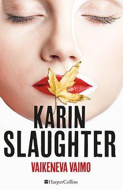 Slaughter, Karin - Vaikeneva vaimo, e-kirja