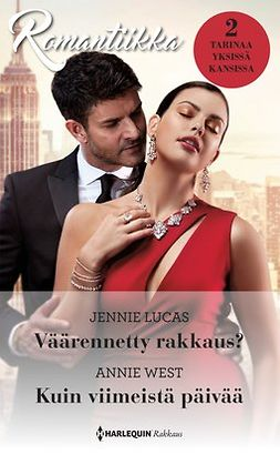 Lucas, Jennie - Väärennetty rakkaus? / Kuin viimeistä päivää, e-bok