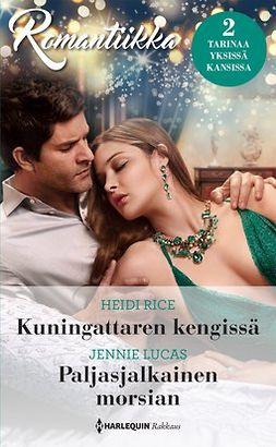 Rice, Heidi - Kuningattaren kengissä / Paljasjalkainen morsian, e-bok