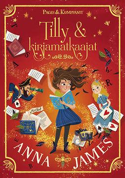 James, Anna - Tilly ja kirjamatkaajat, ebook