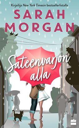 Morgan, Sarah - Sateenvarjon alla, e-bok