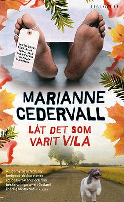 Cedervall, Marianne - Låt det som varit vila, ebook