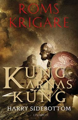 Sidebottom, Harry - Roms krigare: Kungarnas kung, ebook