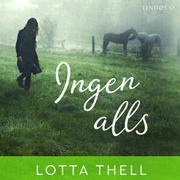 Thell, Lotta - Ingen alls, audiobook