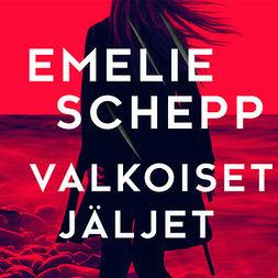 Schepp, Emelie - Valkoiset jäljet, äänikirja