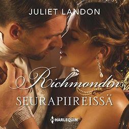 Landon, Juliet - Richmondin seurapiireissä, äänikirja