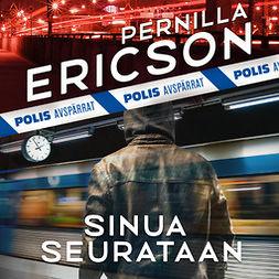 Ericson, Pernilla - Sinua seurataan, äänikirja