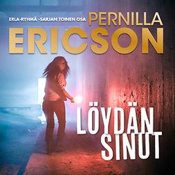 Ericson, Pernilla - Löydän sinut, äänikirja