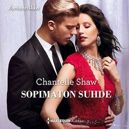 Shaw, Chantelle - Sopimaton suhde, äänikirja