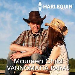 Child, Maureen - Vannomatta paras, äänikirja