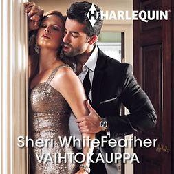 WhiteFeather, Sheri - Vaihtokauppa, audiobook