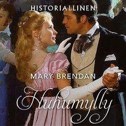 Brendan, Mary - Huhumylly, äänikirja