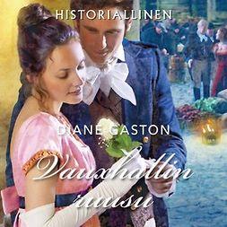 Gaston, Diane - Vauxhallin ruusu, audiobook