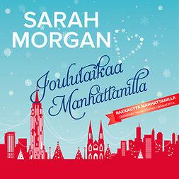 Morgan, Sarah - Joulutaikaa Manhattanilla, audiobook