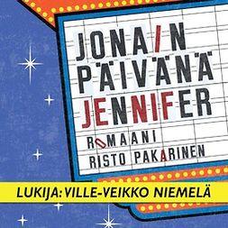 Pakarinen, Risto - Jonain päivänä Jennifer, äänikirja