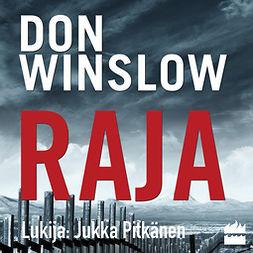 Winslow, Don - Raja, äänikirja