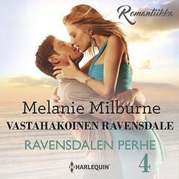 Milburne, Melanie - Vastahakoinen Ravensdale, äänikirja